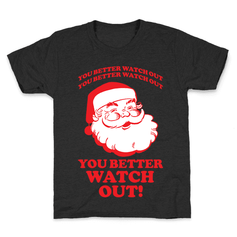 You Better Watch Out Kids T-Shirt