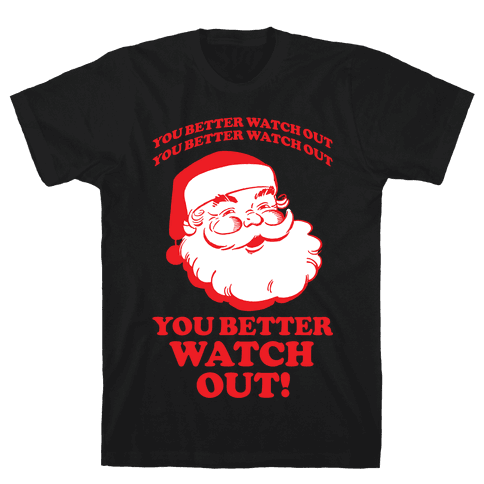 You Better Watch Out Mens T-Shirt