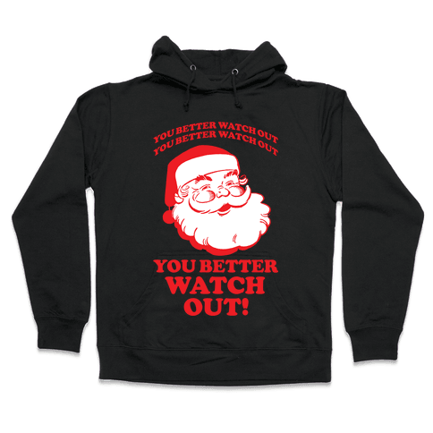 You Better Watch Out Hooded Sweatshirt