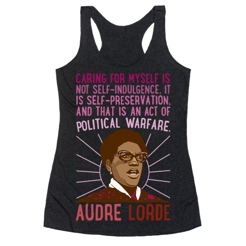 Caring For Myself Is Not Self-Indulgence It Is Self Preservation Audre Lorde Quote White Print Racerback Tank Top