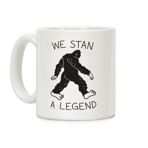 We Stan A Legend Bigfoot Coffee Mug