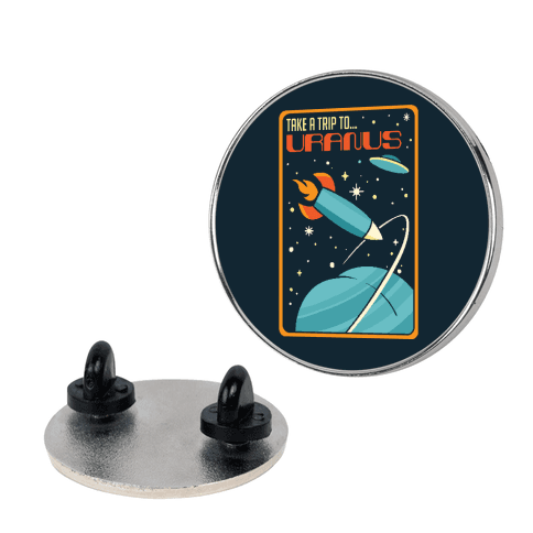 Take A Trip To Uranus Parody Pin