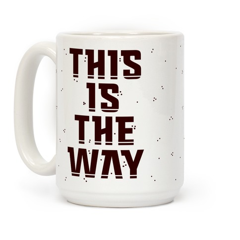 This Is The Way Coffee Mug
