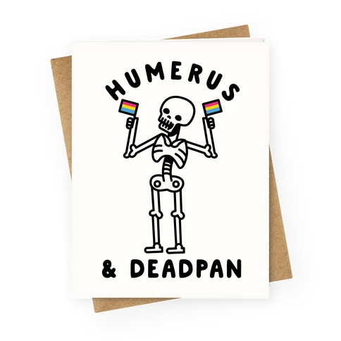 Humerus and Deadpan Greeting Card