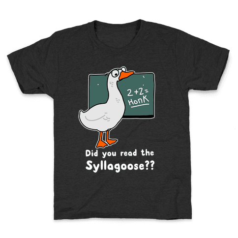 Did You Read the Syllagoose? Kids T-Shirt