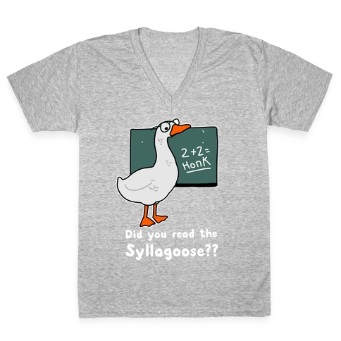 Did You Read the Syllagoose? V-Neck Tee Shirt