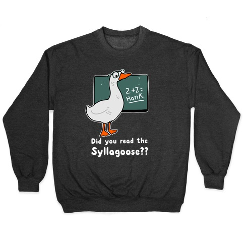 Did You Read the Syllagoose? Pullover