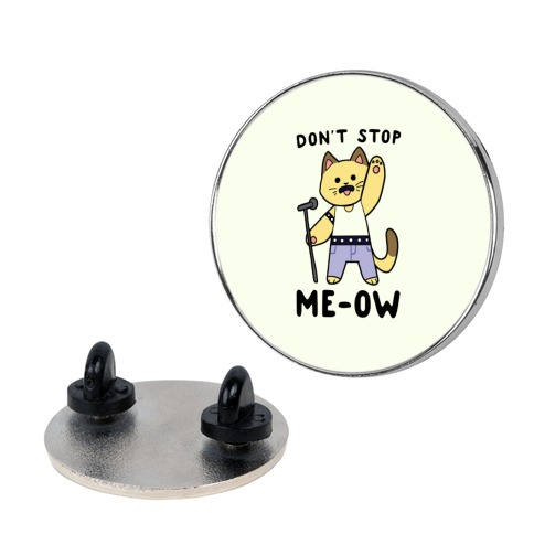 Don't Stop Me-ow Pin