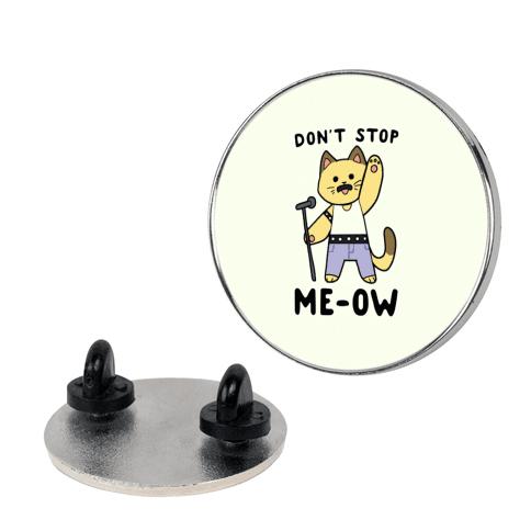 Don't Stop Me-ow pin