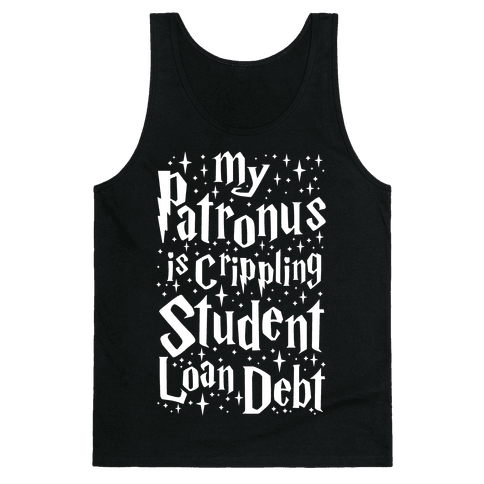 My Patronus is Crippling Student Loan Debt Tank Top