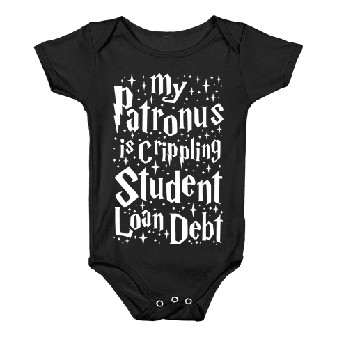 My Patronus is Crippling Student Loan Debt Baby Onesy