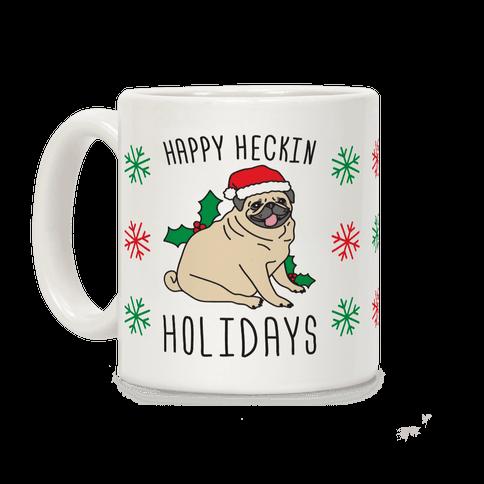 Happy Heckin Holidays Coffee Mug