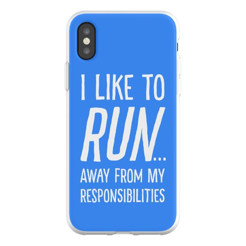 I Like To Run Away From My Responsibilities Phone Flexi-Case