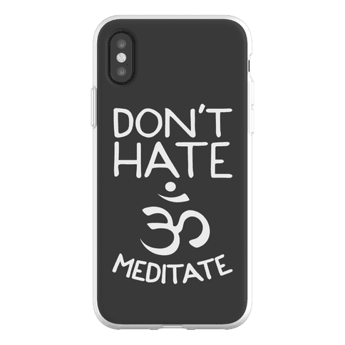 Don't Hate Meditate Phone Flexi-Case