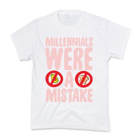 Millennials Were A Mistake Kids T-Shirt
