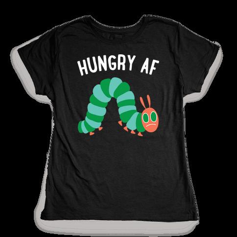 Hungry AF Caterpillar Womens T-Shirt