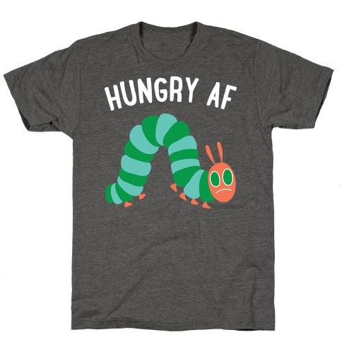 Hungry AF Caterpillar T-Shirt