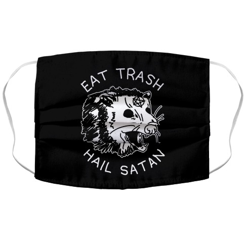 Eat Trash Hail Satan Possum Face Mask