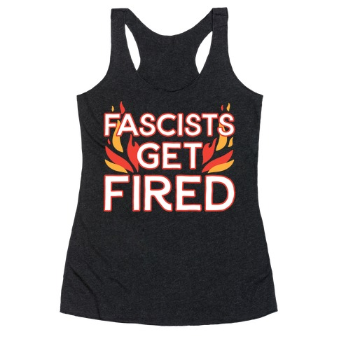 Fascists Get Fired Racerback Tank Top