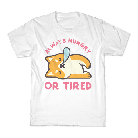 Always Hungry Or Tired Kids T-Shirt