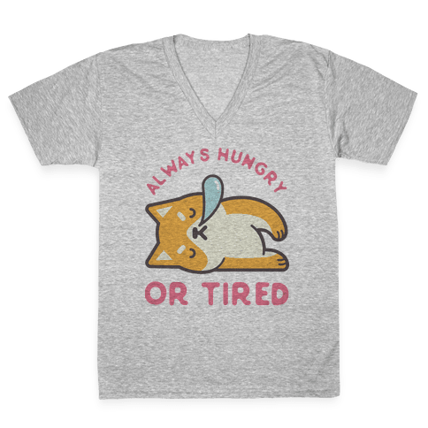 Always Hungry Or Tired V-Neck Tee Shirt