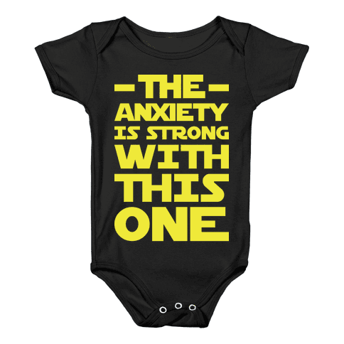 The Anxiety Is Strong With This One Baby Onesy
