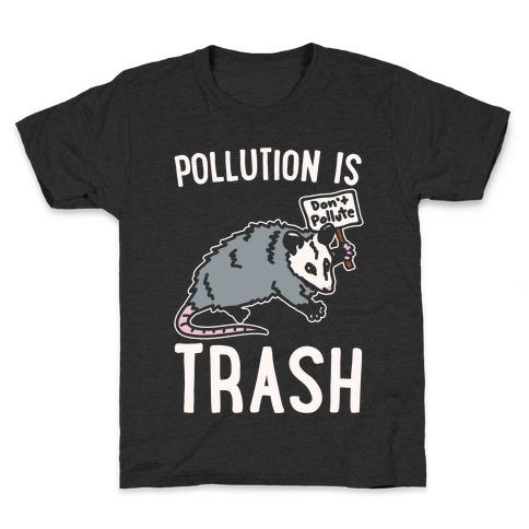 Pollution Is Trash (possum) White Print Kids T-Shirt