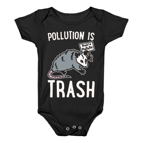 Pollution Is Trash (possum) White Print Baby Onesy