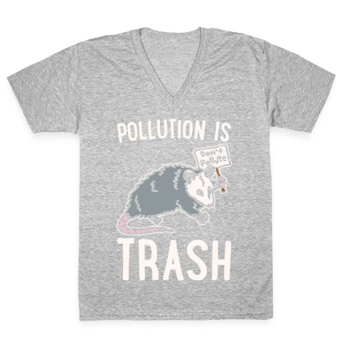 Pollution Is Trash (possum) White Print V-Neck Tee Shirt