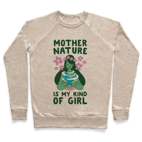 Mother Nature is my Kind of Girl Pullover