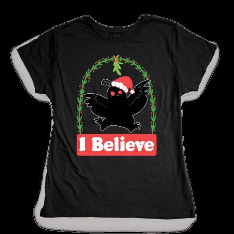 I Believe - Christmas Mothman  Womens T-Shirt