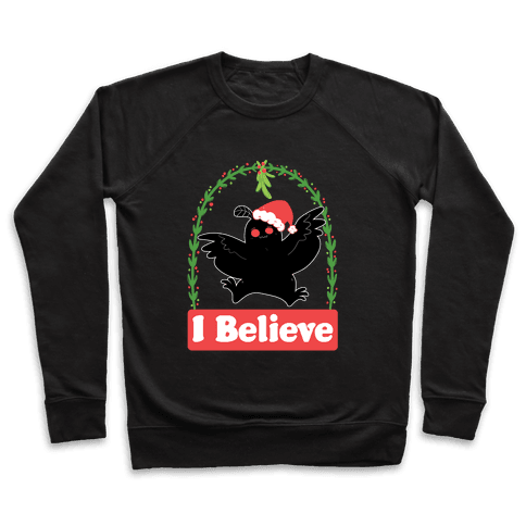 I Believe - Christmas Mothman  Pullover