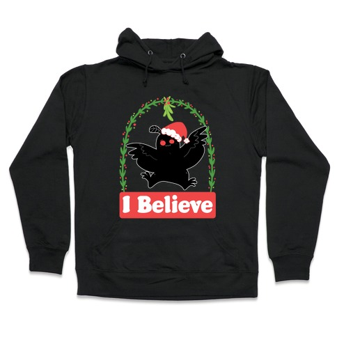 I Believe - Christmas Mothman Hooded Sweatshirt