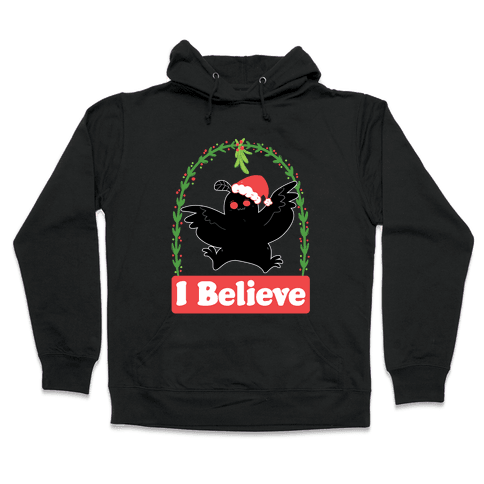 I Believe - Christmas Mothman  Hooded Sweatshirt