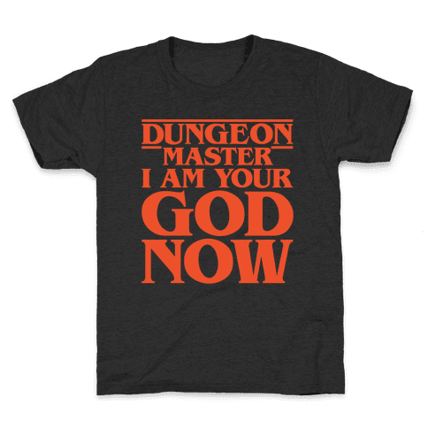 Dungeon Master I Am Your God Now White Print Kids T-Shirt