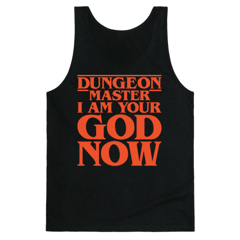 Dungeon Master I Am Your God Now White Print Tank Top