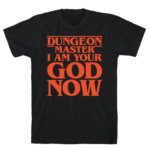 Dungeon Master I Am Your God Now White Print Mens T-Shirt