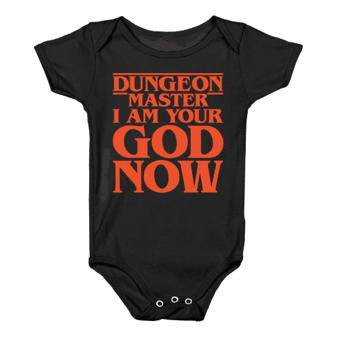 Dungeon Master I Am Your God Now White Print Baby Onesy