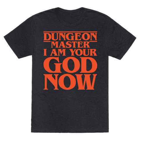 Dungeon Master I Am Your God Now White Print