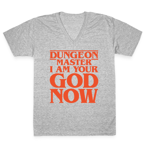 Dungeon Master I Am Your God Now White Print V-Neck Tee Shirt