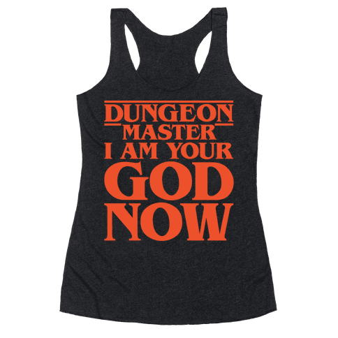 Dungeon Master I Am Your God Now White Print Racerback Tank Top
