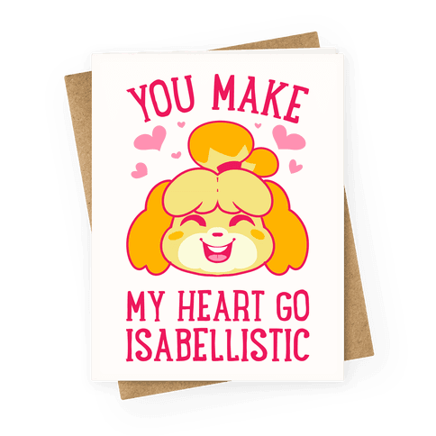 You Make My Heart Go Isabellistic Greeting Card