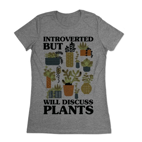 Introverted But Will Discuss Plants Womens T-Shirt