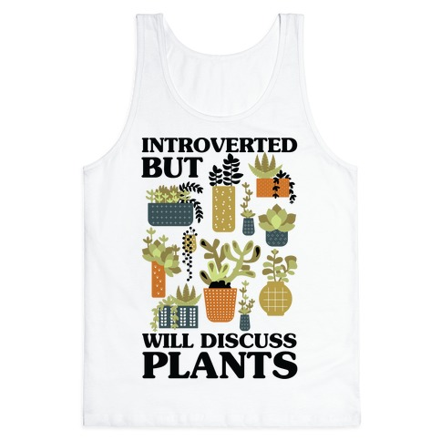 Introverted But Will Discuss Plants Tank Top
