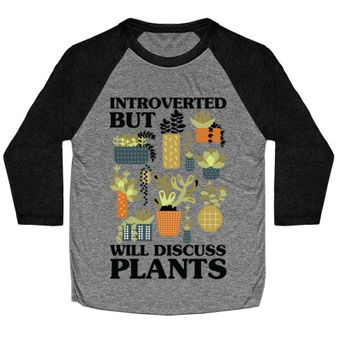 Introverted But Will Discuss Plants Baseball Tee