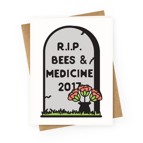 Rest In Peace Bees and Medicine Greeting Card