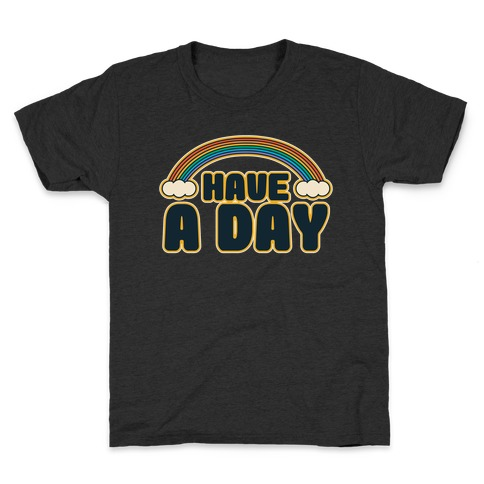 Have A Day White Print Kids T-Shirt