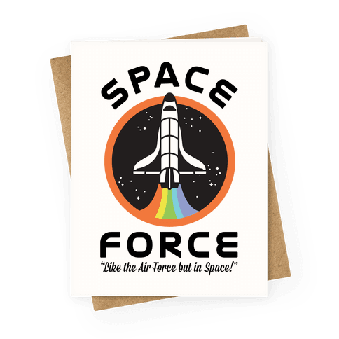 Space Force Like the Air Force But In Space Greeting Card