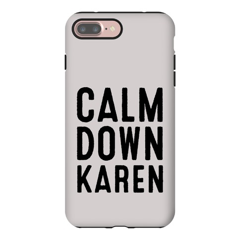 Calm Down Karen Phone Case
