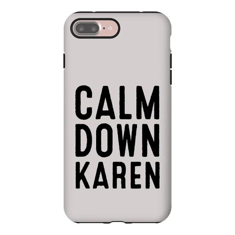 Calm Down Karen Phone Case